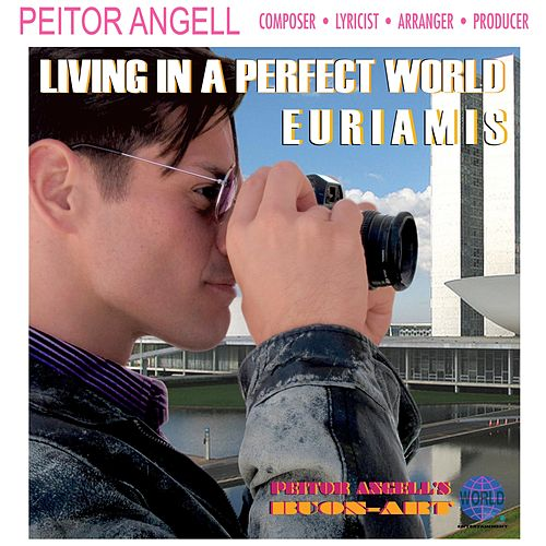 (Living in A) Perfect World by Peitor Angell