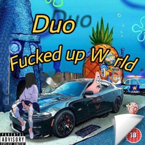 Fucked Up World von Duo
