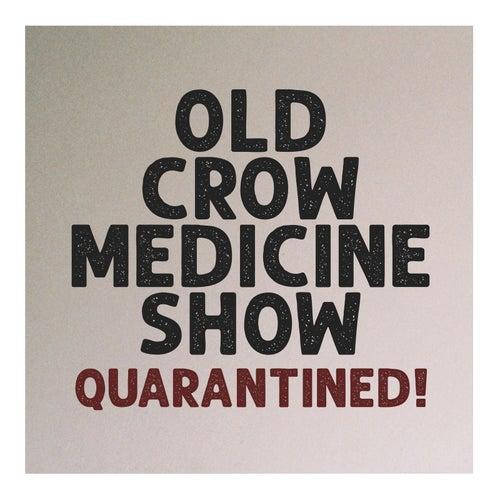 Quarantined! de Old Crow Medicine Show