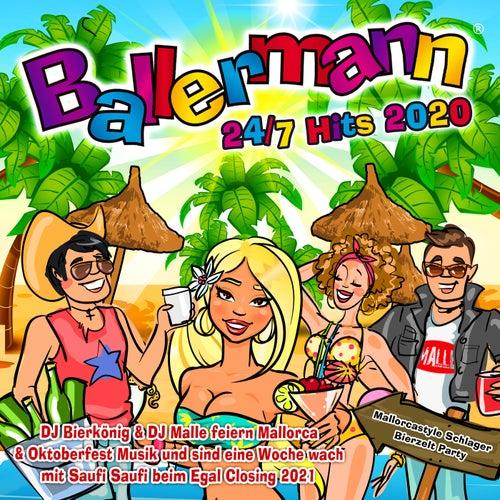 Ballermann 24/7 Hits 2020 (Mallorcastyle Schlager Bierzelt Party - DJ Bierkönig & DJ Malle feiern Mallorca & Oktoberfest Musik und sind eine Woche wach mit Saufi Saufi beim Egal Closing 2021) de Various Artists