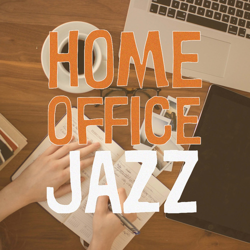 Home Office Jazz by Various Artists