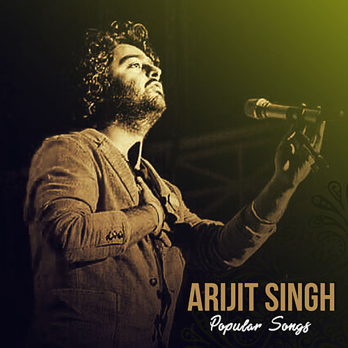 Popular Songs de Arijit Singh
