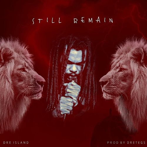 Still Remain by Dre Island