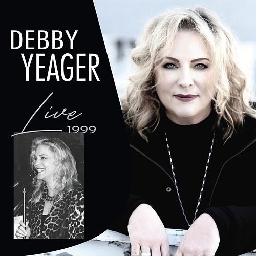 Live 1999 by Debby Yeager