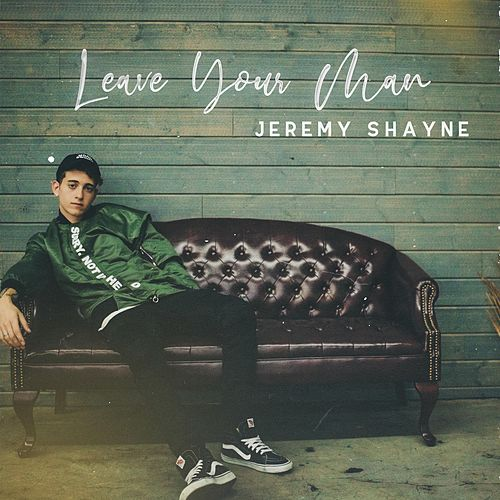 Leave Your Man di Jeremy Shayne
