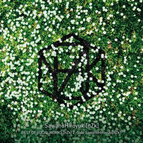 BEST OF VOCAL WORKS [nZk] 2 -Side SawanoHiroyuki[nZk] by SawanoHiroyuki[nZk]