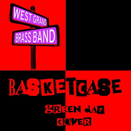 Basket Case by West Grand Brass Band