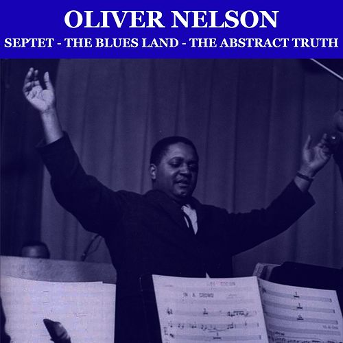 Septet-The Blues Land-The Abstract Truth von Oliver Nelson