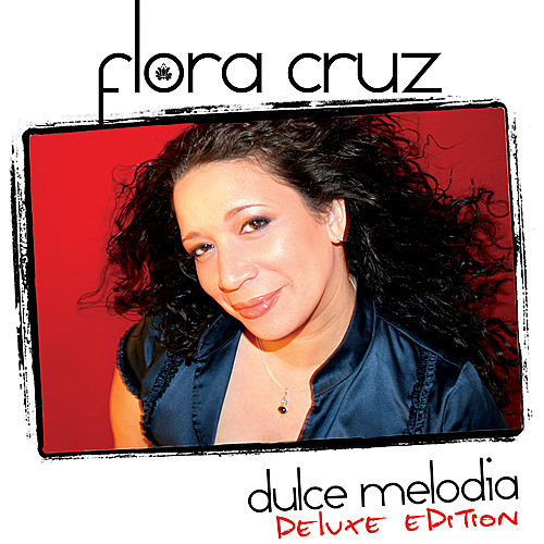 Dulce Melodia LP [Deluxe Edition] by Flora Cruz