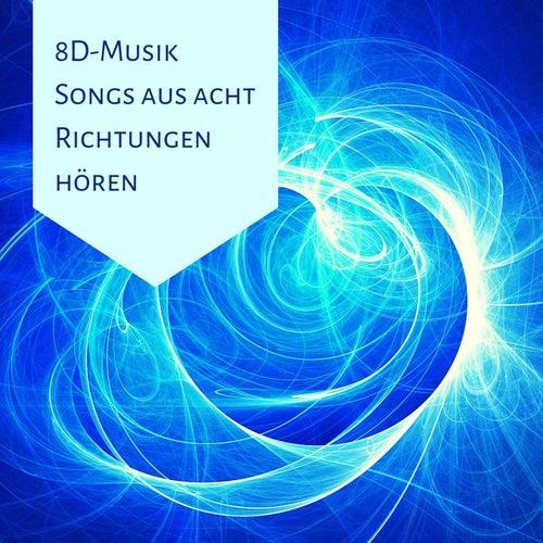 8D-Musik Songs aus acht Richtungen hören: Beeindruckendes Klangerlebnis, entspannende Musik, Meditationserfahrung, Meditationsmusik von Entspannungsmusik Spa