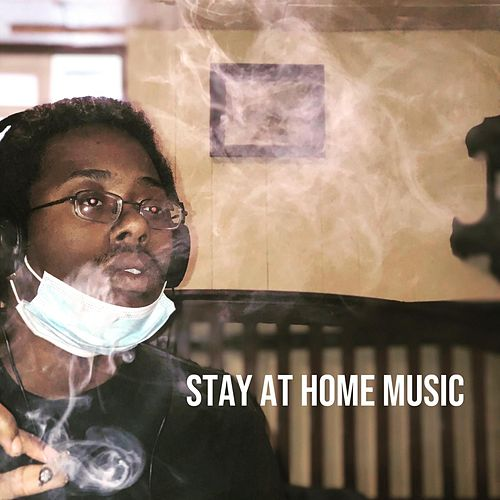 Stay At Home Music by Shyrap