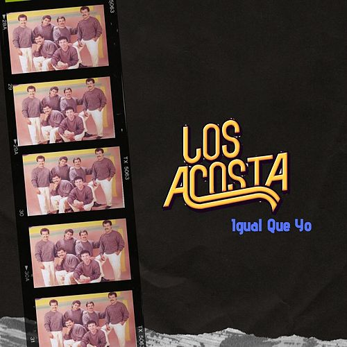 Igual Que Yo by Los Acosta