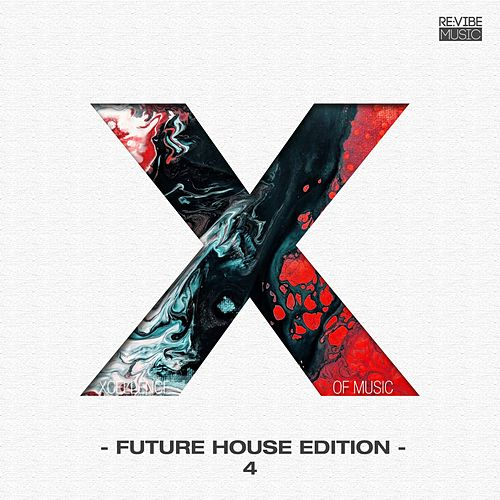 Xcellence of Music - Future House Edition, Vol. 4 by Various Artists