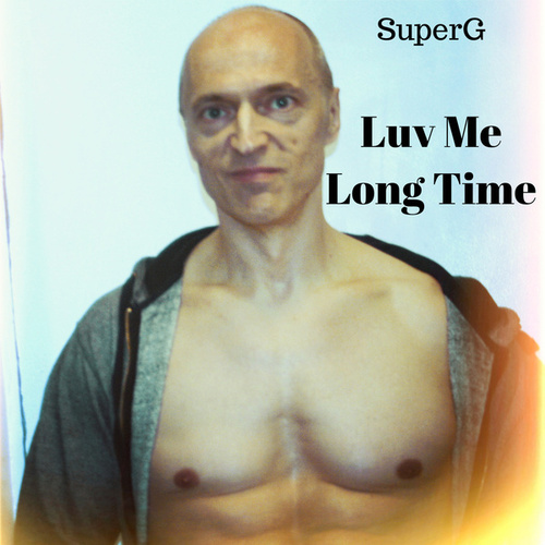Luv You Long Time by Super G
