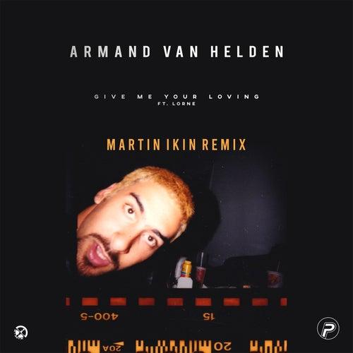 Give Me Your Loving (feat. Lorne) (Martin Ikin Remix) de Armand Van Helden