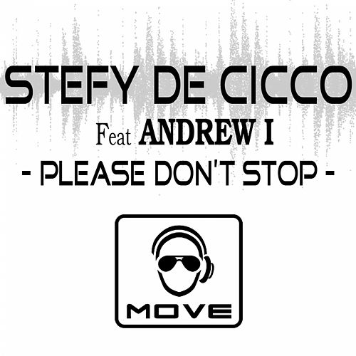 Please Don't Stop (feat. Andrew I) von Stefy De Cicco