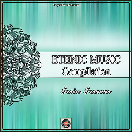 Ethnic Music Compilation by Ersin Ersavas