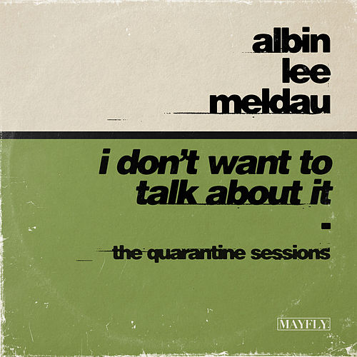 I Don't Want to Talk About It (The Quarantine Sessions) van Albin Lee Meldau