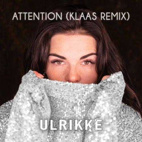 Attention (Klaas Remix) von Ulrikke