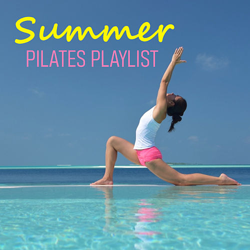 Summer Pilates Playlist by Various Artists