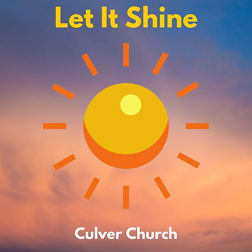 Let It Shine (feat. Hudson Carrington) de Culver Church