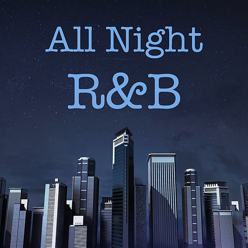 All Night R&B by Various Artists