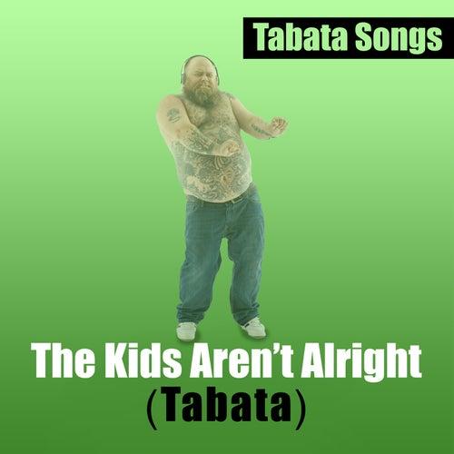 The Kids Aren't Alright (Tabata) von Tabata Songs