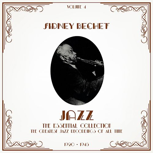 Jazz - The Essential Collection, Vol. 4 by Sidney Bechet