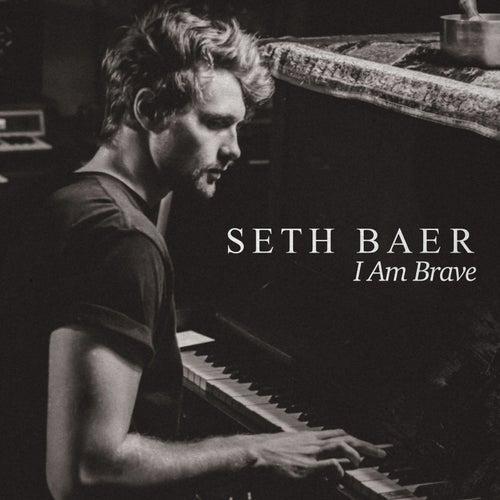 I Am Brave by Seth Baer