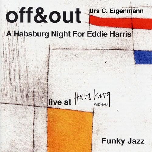 A Habsburg Night for Eddie Harris (Live at Habsburg Widnau) [Funky Jazz] by Off