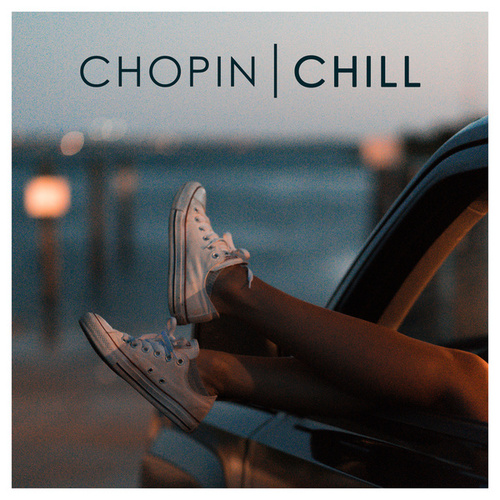 Chopin Chill by Various Artists