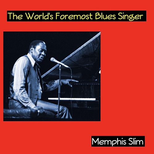 The World's Foremost Blues Singer de Memphis Slim