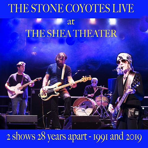 Live at the Shea Theater by The Stone Coyotes
