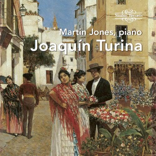 Joaquín Turina: Piano Works by Martin Jones