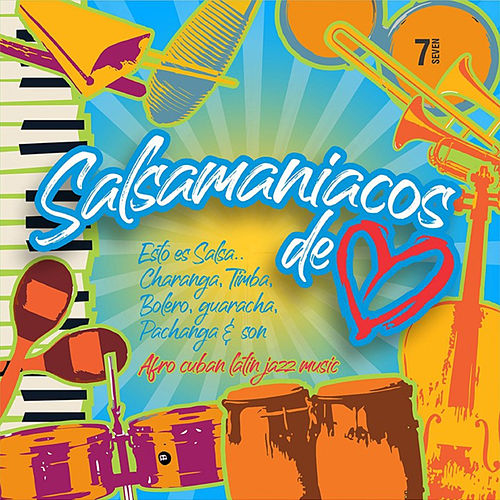 Salsamaniacos de Corazón, Vol. 7 by German Garcia
