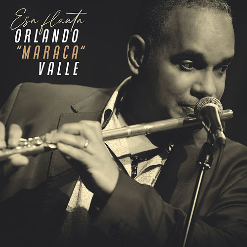 Esa flauta by Orlando Maraca Valle