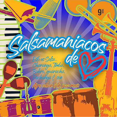 Salsamaniacos de Corazón, Vol. 9 by German Garcia