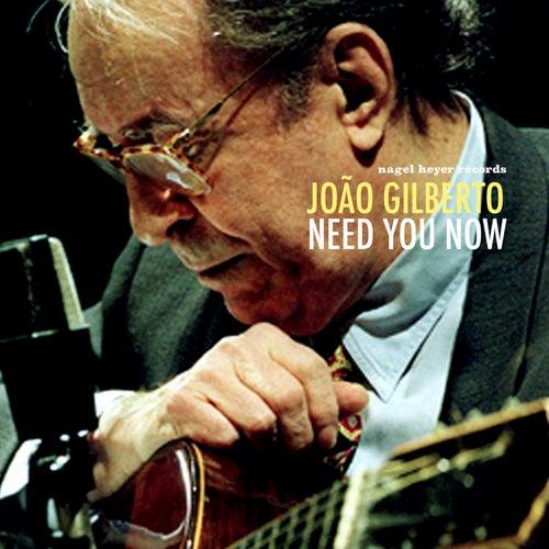 Need You Now von João Gilberto