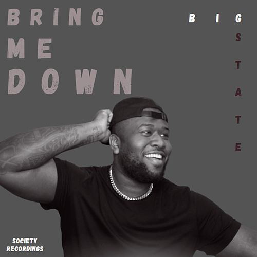 Bring Me Down by Big State