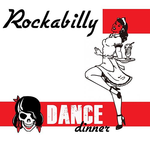 Rockabilly Dance Dinner (Rockabilly Super Hits Selection) de Various Artists