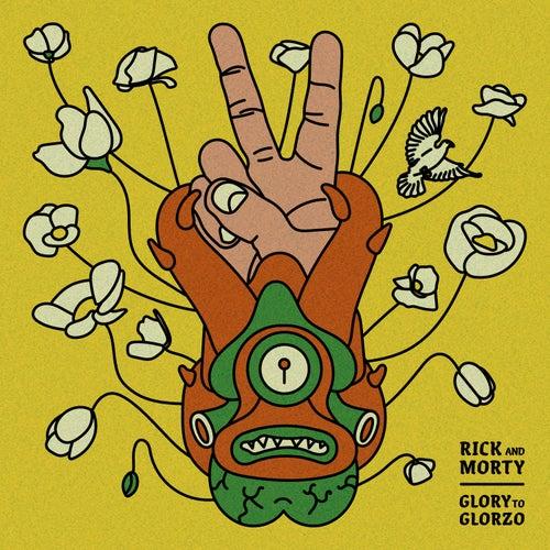 Glory to Glorzo (feat. Dan Harmon & Ryan Elder) [From Rick and Morty: Season 4] von Rick and Morty