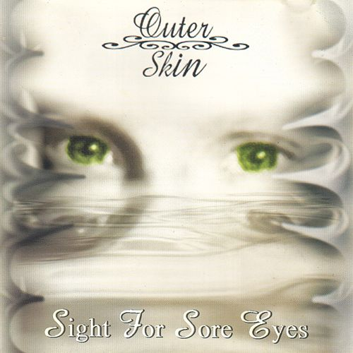 Sight For Sore Eyes by Outer Skin