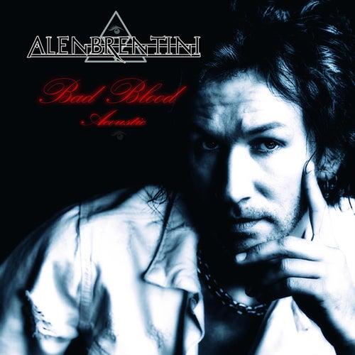 Bad Blood Acoustic von Alen Brentini