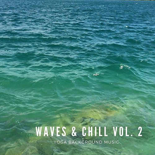 Waves & Chill Vol.2 by Ocean Sounds (1)