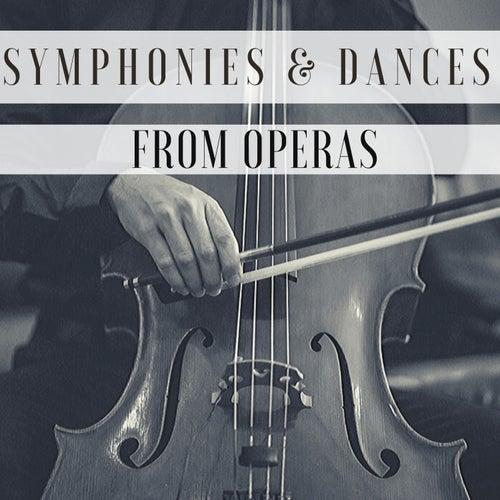 Symphonies & Dances from Operas de Various Artists