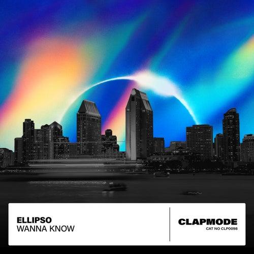 Wanna Know di Ellipso