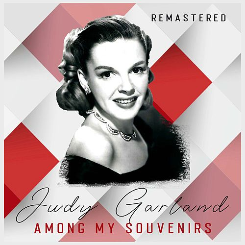 Among My Souvenirs (Remastered) de Judy Garland