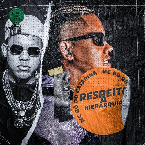 Respeita a Hierarquia by Mc Bó do Catarina