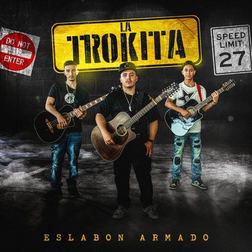 La Trokita by Eslabon Armado