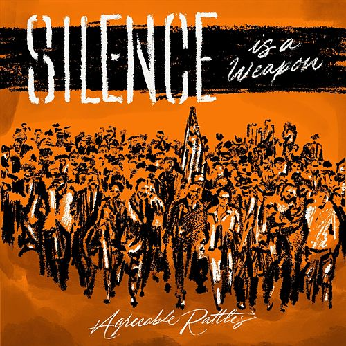 Silence Is a Weapon by Agreeable Rattles